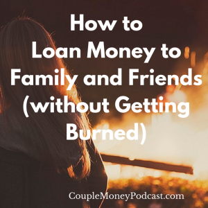 How to Loan Money to Family and Friends (without Getting Burned)