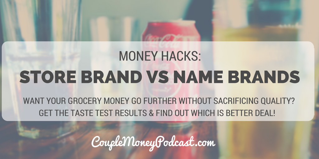 store-brand-vs-name-brands-couple-money-podcast
