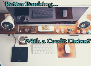 Learn the pros and cons of credit unions. Discover if they are the right banking solution for your family.