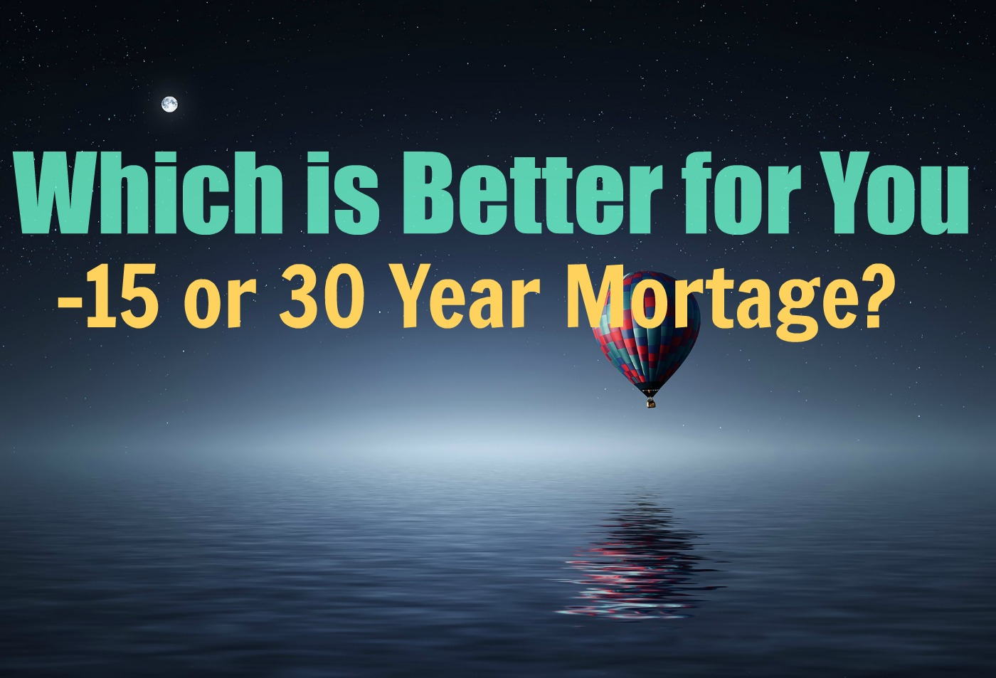Find out how you two can pick the right mortgage terms (15 vs 30 year fixed) for your situation.