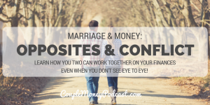 LEARN HOW YOU TWO CAN WORK TOGETHER ON YOUR FINANCES EVEN WHEN YOU DON'T SEE EYE TO EYE!