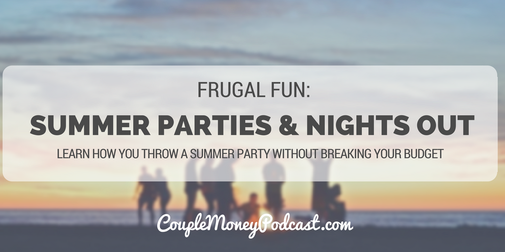 summer-parties-couple-money-podcast