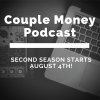Get Ready for the Couple Money Podcast's Second Season, coming August 4, 2015! Be a part of the team and share your ideas for the launch.
