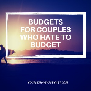 Couple money podcast budgets for couples