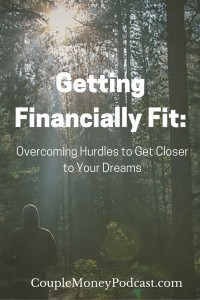 Want to get your finances in shape quick? Shannon McLay, financial planner and author, comes on the show to share how you two can work through your issues and get your finances closer to your goals and dreams.
