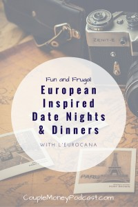 Discover some wonderful European inspired getaways here in the U.S.! Audrey, from L'Eurocana shares tips on how she and her husband have managed to keep date nights fun and frugal.