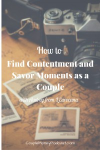 Audrey from L'Eurocana shares how you two can find contentment through life changes. She shares how she and her husband are working through their new lives together in CA from a life of traveling as a sound engineer with artists such as Lady Gaga.