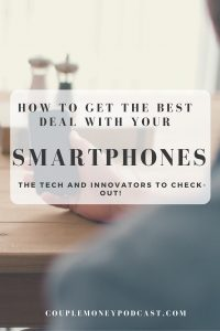 best smartphone deals couple money podcast