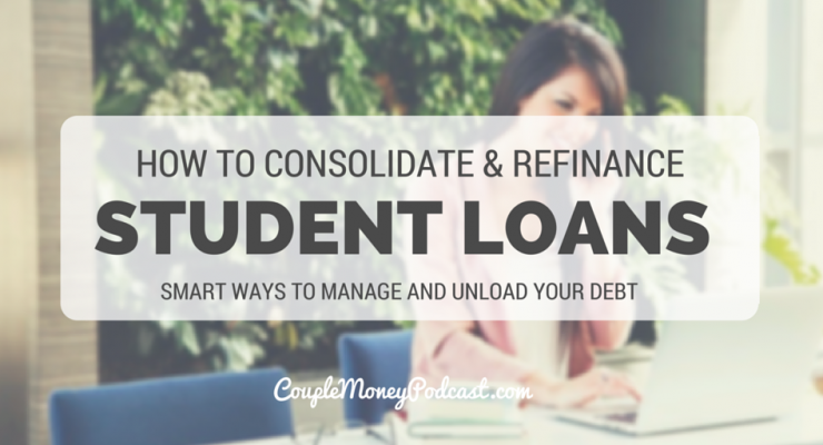 consolidate and refinance student loans