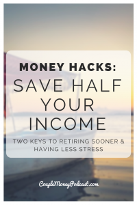 Want to go big with your finances? Joe and Kathleen from Stacking Benjamins share two keys to help you save half your income this year (and beyond)!