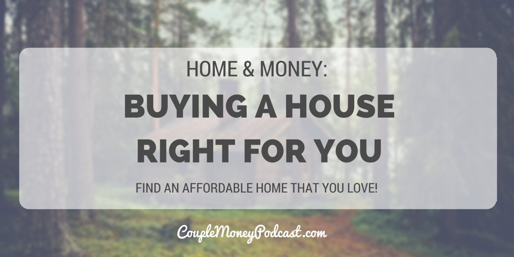 buy the right house for you couple money podcast