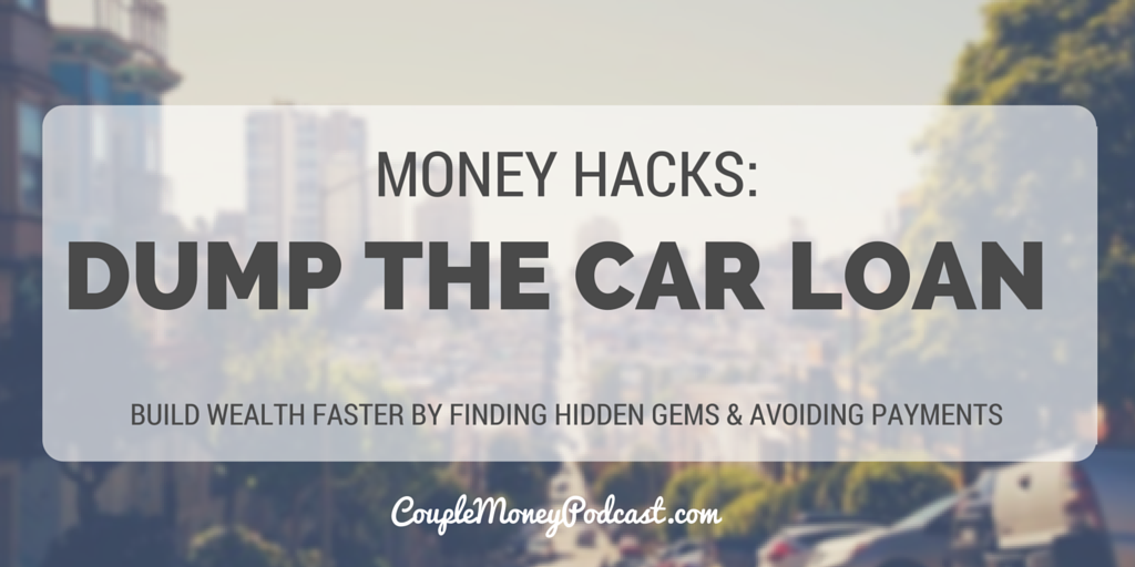 dump the car loan couple money podcast