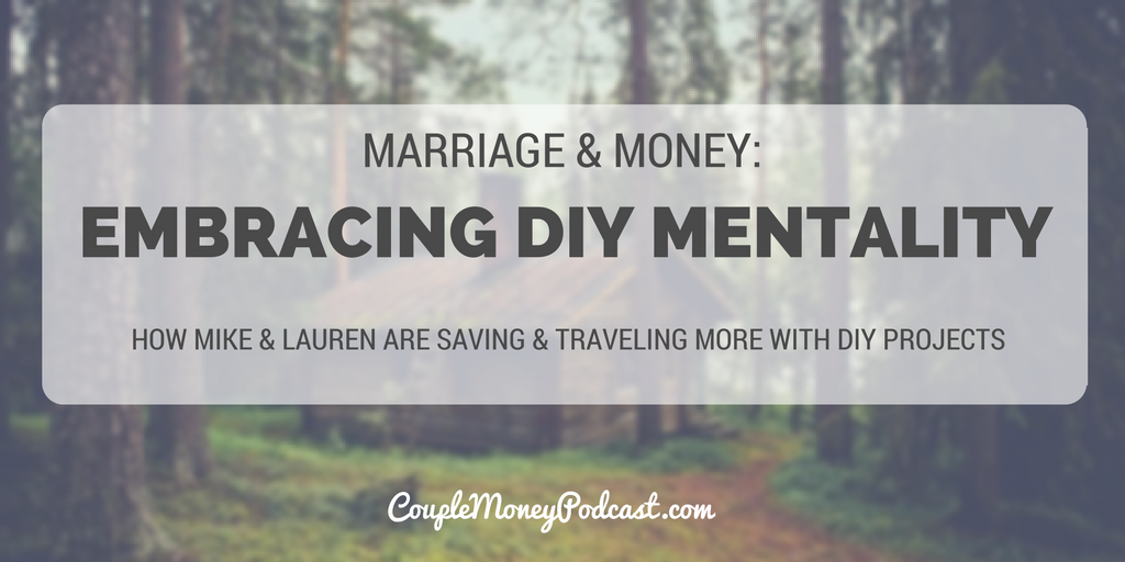 financial independent EMBRACING DIY MENTALITY couple money podcast