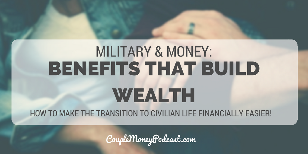 military benefits couple money podcast (1)