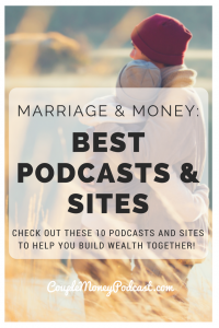 Looking to build up your marriage and money? Check out these 10 podcasts and sites to help you build wealth together!