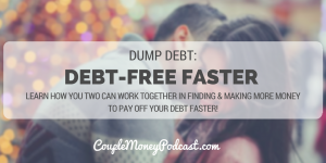 Looking to pay off debt this year? Learn how you two can work together in finding and making more money to dump your debt faster!