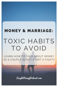Learn how to eliminate three most toxic habits so you can cut down on money fights and actually build some wealth!
