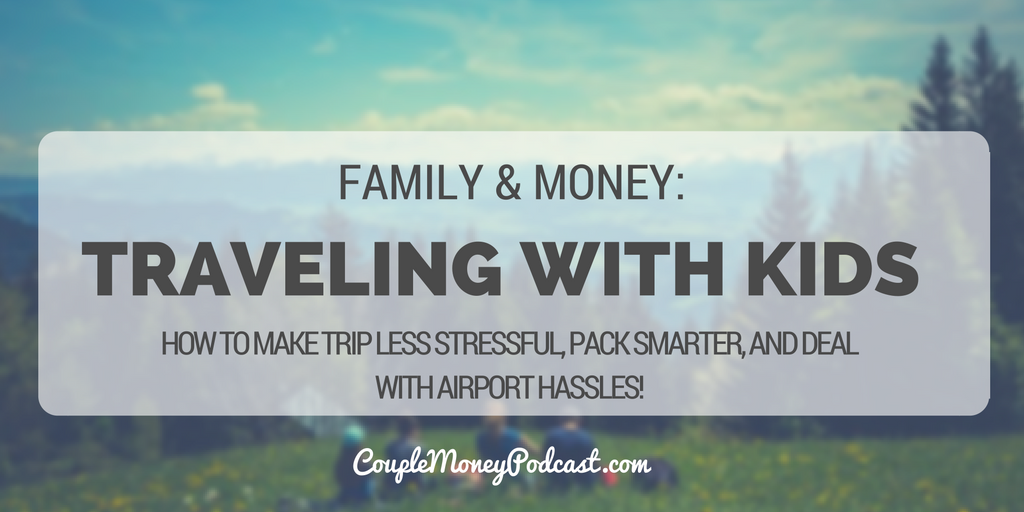 TRAVELING WITH KIDS couple money podcast