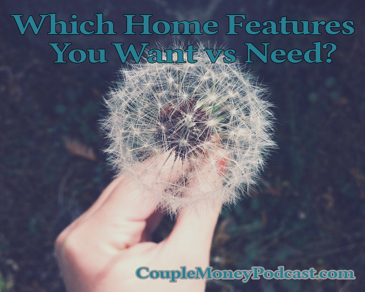 Learn how to define which home features are essential for your family