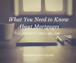 Buying a house? Learn how to decipher the numbers and jargon so you're happy with your mortgage.