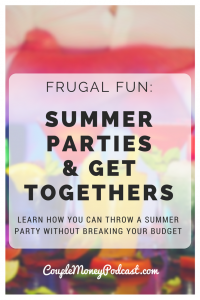LEARN HOW YOU THROW A SUMMER PARTY WITHOUT BREAKING YOUR BUDGET!