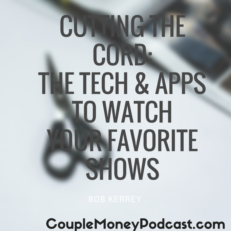 Find how you can cut the cord and set-up your tech so you can legally watch TV and movies without paying a ton of money.