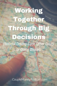 About to make a big decision? Learn how to work together with big financial changes to reduce the stress and tension with these transitions.