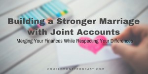 Learn how you two can merge your finances while still respecting your differences. We look at joint bank accounts and creating a budget that both of you love.