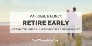 retire early parents family couple money podcast