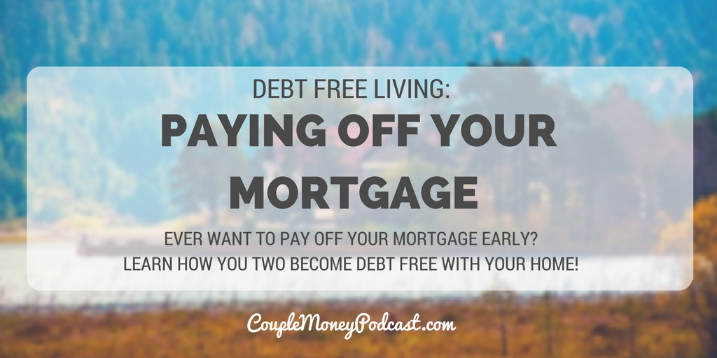 Ever want to pay off your mortgage early? Learn how Steve and his wife managed to own their house free and clear.