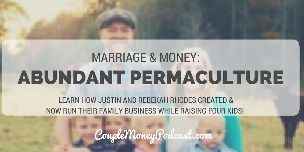 abundant-permaculture-justin-rebekah-rhodes-couple-money-podcast
