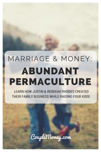 Learn how Justin and Rebekah Rhodes created and now run, Abundant Permaculture, their family business while raising four kids!